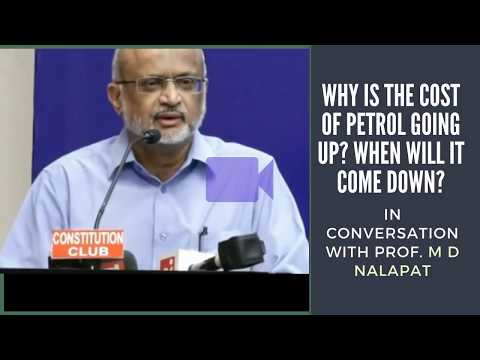 The reason for the rise in price of Petrol and why - A conversation with Prof  M D Nalapat