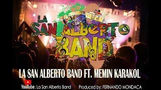 La San Alberto Band Ft. Memin Karakol