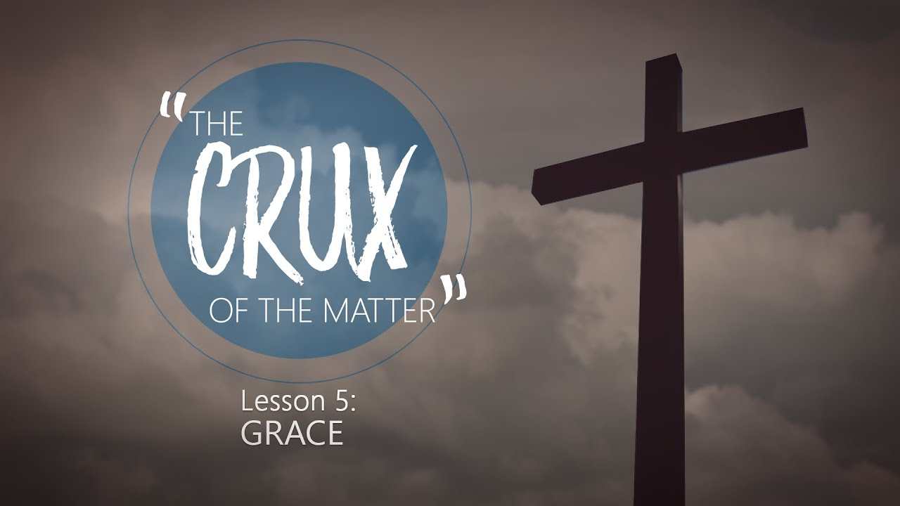 Download 5. Grace | The Crux of the Matter
