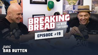 FROM THE RING TO THE BIG SCREEN, BAS RUTTEN KICKS ASS! Breaking Bread w/ Nick Turturro #19