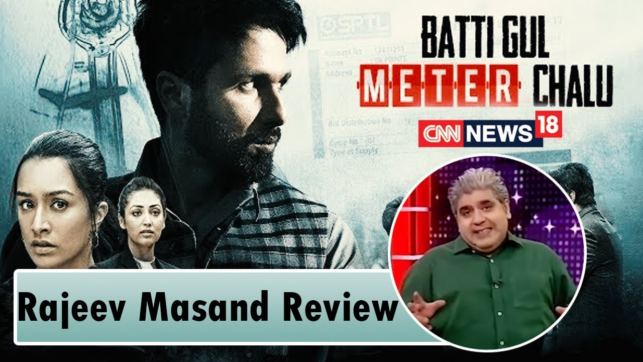 Batti Gul Meter Chalu Movie Review by Rajeev Masand | Shahid Kapoor | Shraddha Kapoor | CNN-News18