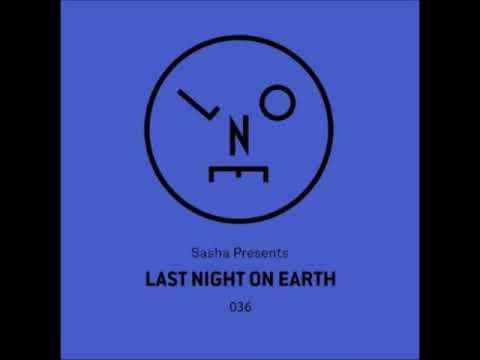 Sasha - Last Night On Earth 36 - April 2018