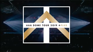 AAA / 「AAA DOME TOUR 2019 +PLUS」Digest