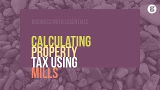 Calculating Property Tax Using Mills