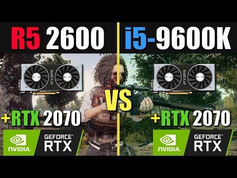 Ryzen 5 2600 vs i5 9600K (RTX 2070)
