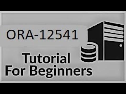tutorial how to fix oracle ORA-12541 error