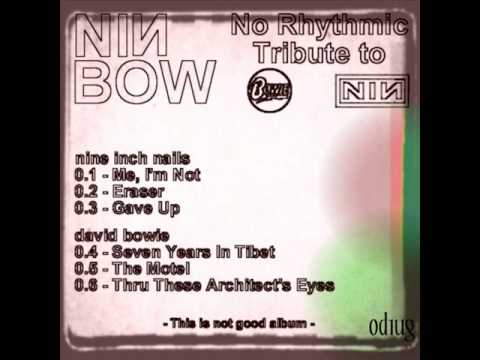 NINBOW - No Rhythmic Tribute To Nine Inch Nails And David Bowie -  Seven Years In Tibet mp3