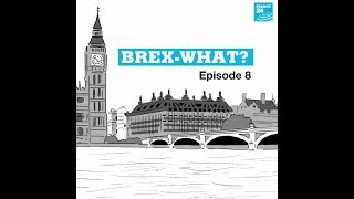 Brex-What? Episode 8: What will Johnson's time in office mean for Brexit?