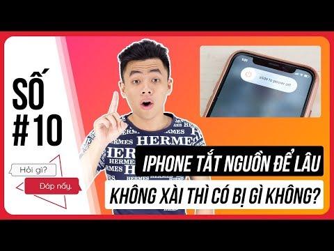 Hỏi Gì Đáp Nấy số 10: iPhone tắt nguồn để lâu không xài có bị sao không?