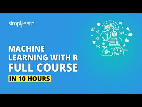 Machine Learning With R | Machine Learning Full Course | Machine Learning Tutorial | Simplilearn