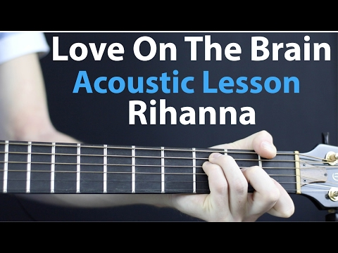 Rihanna - Love On The Brain: Acoustic Lesson EASY