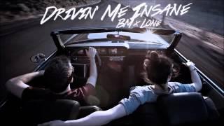 BM x Lone - Drivin