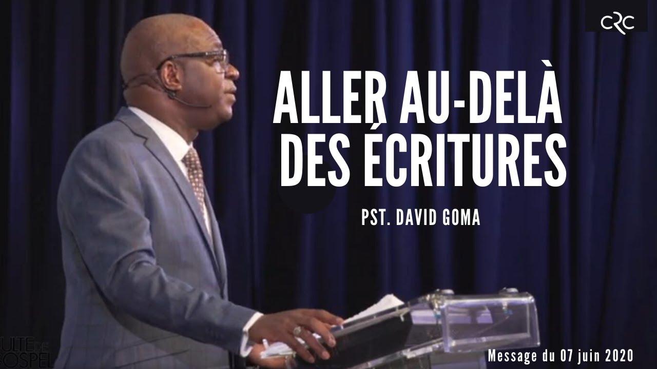 Aller au-delà des écritures | Pst. David Goma [07 juin 2020]