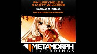 Matt Williams, Phil Reynolds - Salva Mea (NG Rezonance Remix) [Metamorph Recordings]