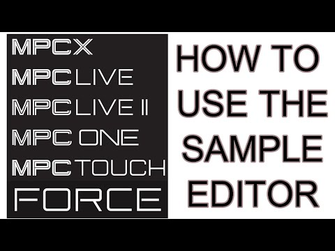 MPC LIVE & MPCX COMPLETE BEGINNERS GUIDE TO THE SAMPLE EDITOR
