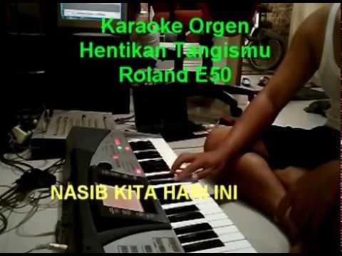 Hentikan Tangismu  Roland E50  (karaoke)