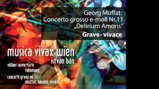 G. Muffat: Concerto grosso e-moll Nr 11 Delirium Amoris
