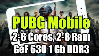 PUBG Mobile на слабом ПК (2-6 Cores, 2-8 Ram, GeForce GT 630 1 Gb DDR3/128bit)
