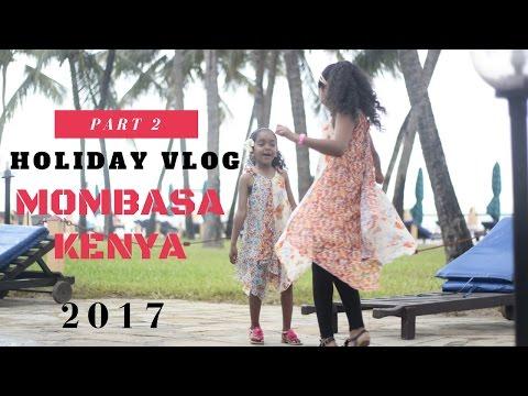 Holiday Vlog - Mombasa, Kenya Part 2