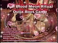 Full Blood Moon! + Group Self Love Spell + Ouija Boot Camp + Four Directions