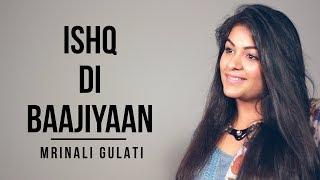 Ishq Di Baajiyaan | Mrinali Gulati| Soorma | Diljit Dosanjh | Shankar Ehsaan Loy | Gulzar