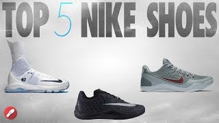 Top 5 Nike Shoes!