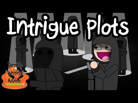 INTRIGUE PLOTS - Terrible Writing Advice