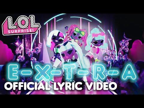 L.O.L. Surprise! O.M.G. Dolls   Extra (Like O.M.G.) Official Music Lyric Video