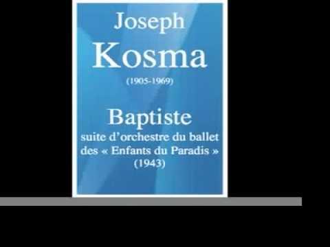 Joseph Kosma (1905-1969) : Baptiste, suite d'orchestre du ballet des « Enfants du Paradis » (1943)