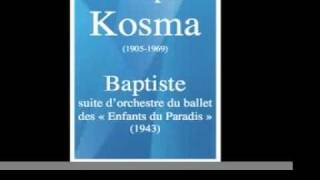 Joseph Kosma (1905-1969) : Baptiste, suite d