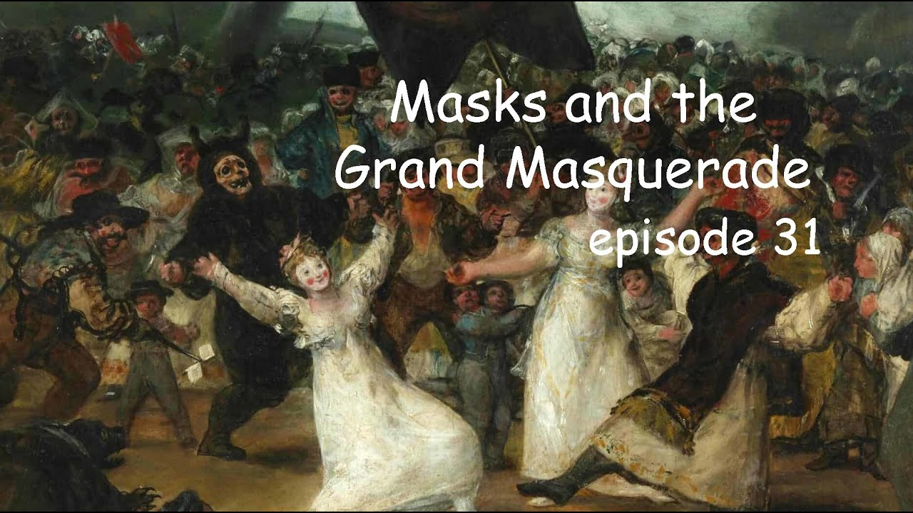 Masks and the Grand Masquerade. Biblical Connections to Halloween. Episode 31