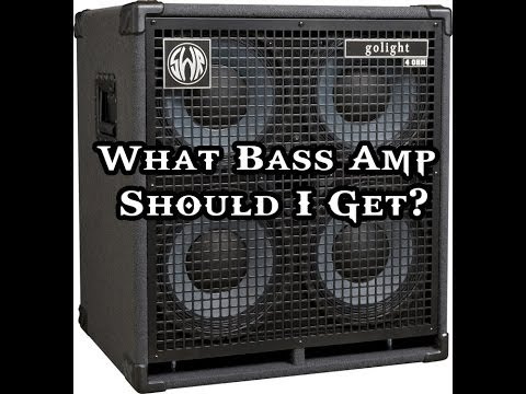 Gear Talk : What Bass Amp Should I Get?
