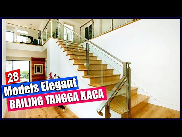 28 MODELS RAILING TANGGA KACA MINIMALIS MODERN TERBARU