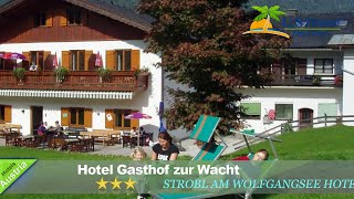 Hotel Gasthof zur Wacht - Strobl am Wolfgangsee Hotels, Austria
