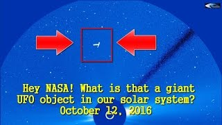 Hey NASA! What is that a giant UFO object in our solar system? October 12, 2016