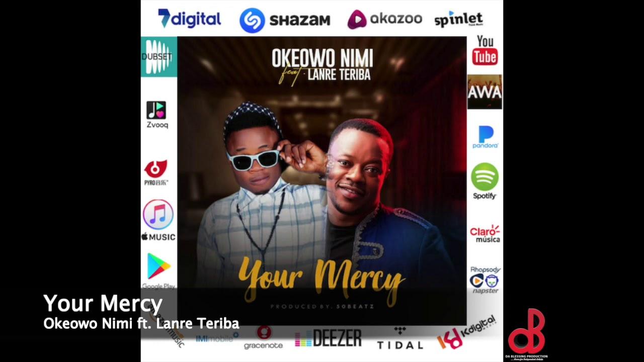 Download Your Mercy - Okeowo Nimi ft. Lanre Teriba
