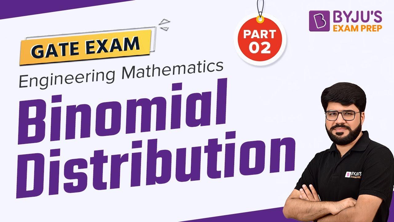 Binomial Distribution | Engineering Mathematics for GATE 2021 | Part 2 | Gradeup