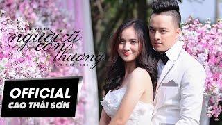 Cao Thái Sơn - Người Cũ Còn Thương (4K Official MV)