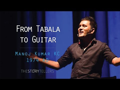 The Storytellers:From Tabala To Guitar - Manoj Kumar KC(1974 AD)