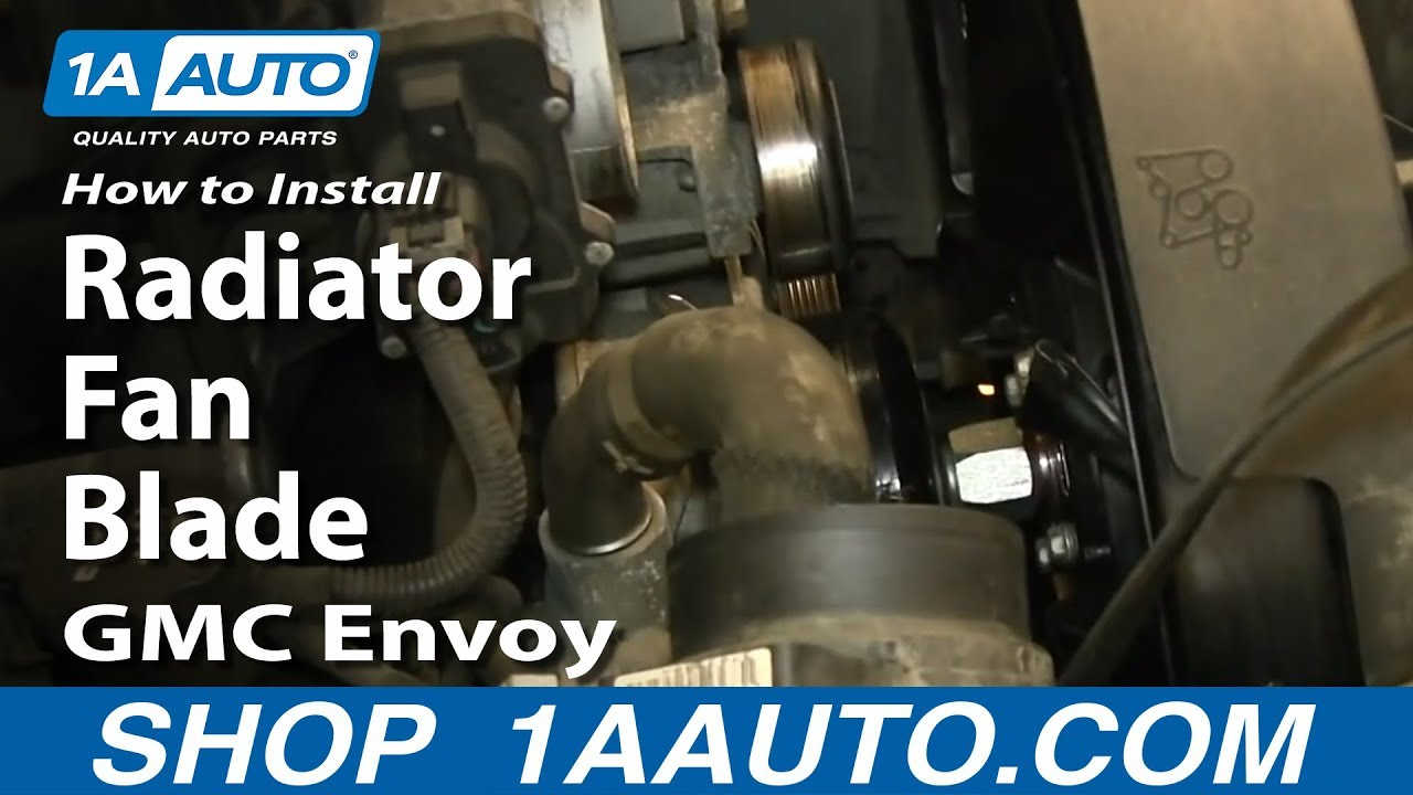 How to Replace Radiator Cooling Fan Blade 02-09 GMC Envoy XL - YouTube