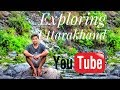 Exploring uttarakhand | trekking | fishing | swiming | 2018