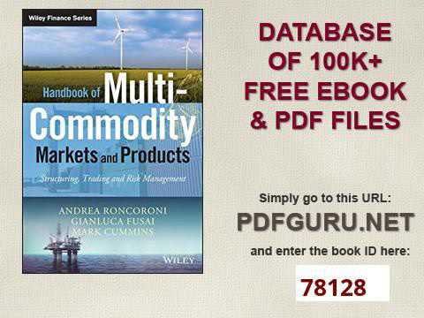 Handbook of Multi Commodity Markets and Products Structuring, Trading and Risk Management The Wiley