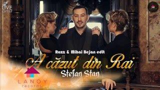 Stefan Stan - A cazut din rai ( Dj Razz x Mihai Bejan edit)