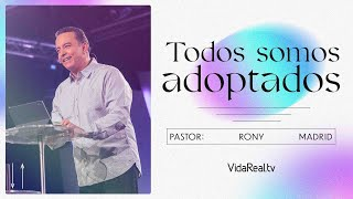 Todos somos adoptados. l Final Alternativo l Pastor Rony Madrid