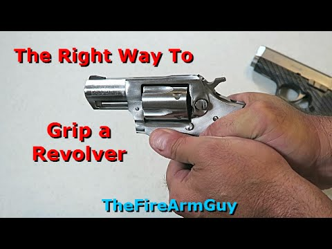 How To Properly Grip a Revolver - TheFireArmGuy - YouTube