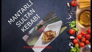 Mantarlı Sultan Kebabı Tarifi -Lezzetli Yemek Tarifleri Pratik Ramazan Menüleri #merveninmutfağı