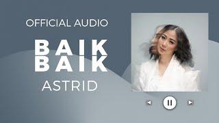 Download ASTRID - BAIK BAIK (Official Audio)