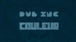 "DUB INC - Couleur (Lyrics Vidéo Official) - Album ""Millions"""