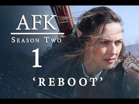 AFK Season 2- Episode 1: REBOOT