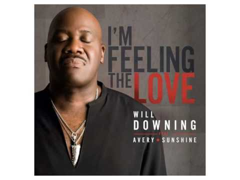 Will Downing & Avery Sunshine - I'm Feeling The Love